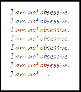 """I am not obsessive"" repeated."