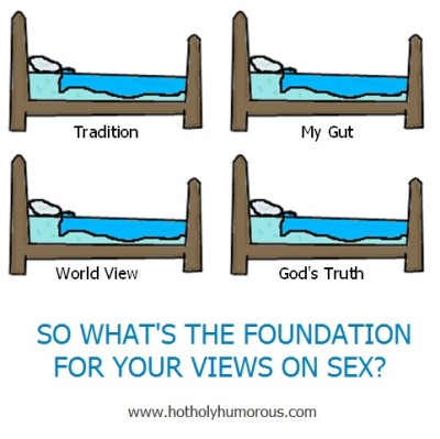 Marriage Bed with different possible foundations: Tradition, My Gut, World View, God's Truth