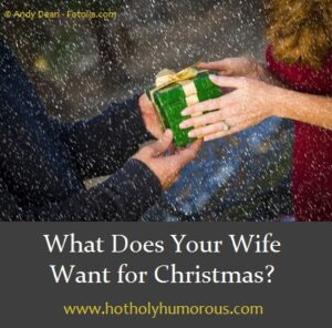 What Does Your Wife Want for Christmas?