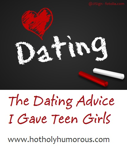 The Dating Advice I Gave Teen Girls