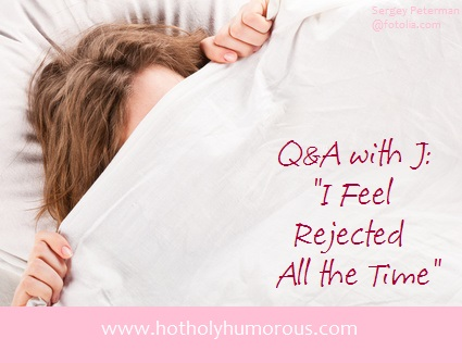 """Q&A with J: """"I Feel Rejected All the Time"""""""