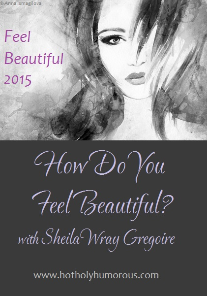 How Do You Feel Beautiful? with Sheila Wray Gregoire