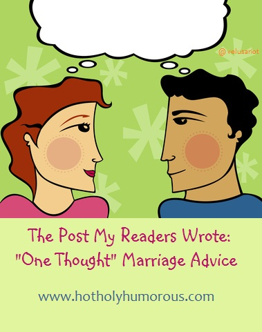 "The Post My Readers Wrote: ""One Thought"" Marriage Advice"