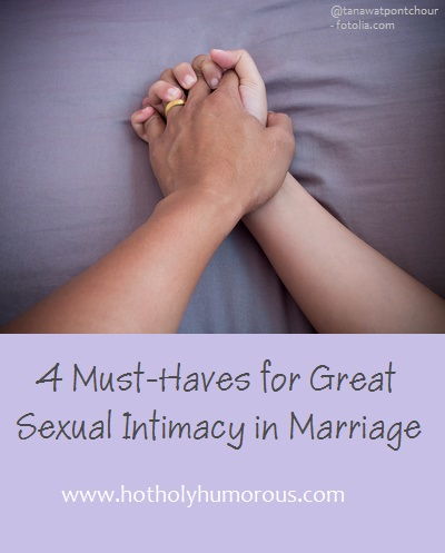 4 Must-Haves for Great Sexual Intimacy in Marriage