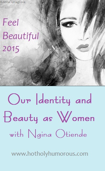 Our Identity and Beauty as Women with Ngina Otiende