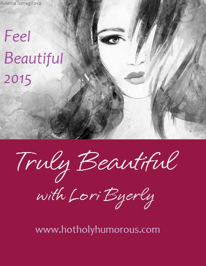 Truly Beautiful with Lori Byerly
