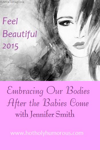 Embracing Our Bodies After the Babies Come with Jennifer Smith