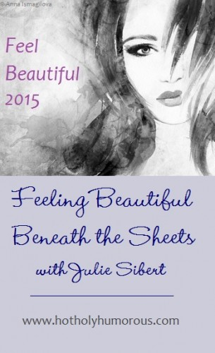 Feeling Beautiful Beneath the Sheets with Julie Sibert