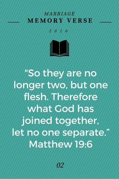 Memory Verse: Matthew 19:6