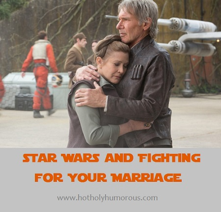 Star Wars and Fighting for Your Marriage