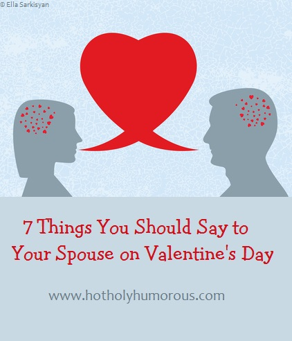 7 Things You Should Say To Your Spouse On Valentine S Day