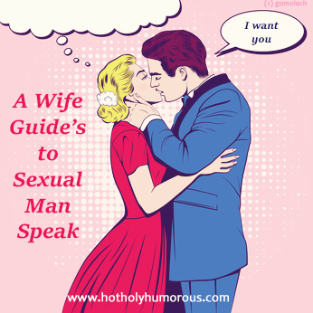 A Wife's Guide to Sexual Man Speak