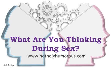 What Are You Thinking During Sex?