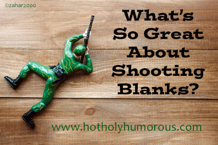 What's So Great about Shooting Blanks?