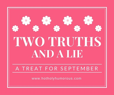 Two Truths and a Lie: A Treat for September