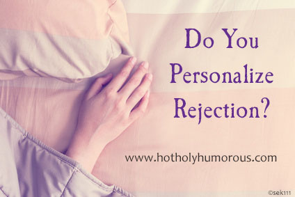 Do You Personalize Rejection?