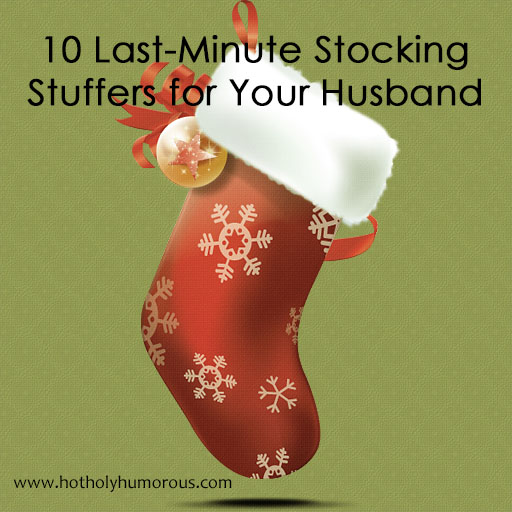 10 Last-Minute Stocking Stuffers for Your Husband