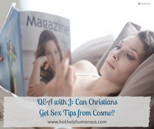Q&A with J Can Christians Get Sex Tips from Cosmo