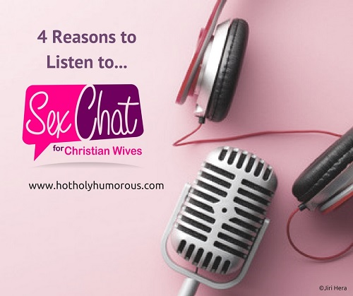 4 Reasons to Listen to Sex Chat for Christian Wives with microphone and headphones