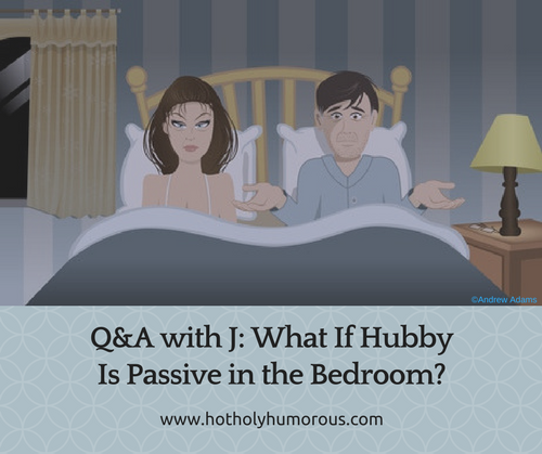 Q&A with J- What If Hubby Is Passive in the Bedroom- with illustrated couple in bed